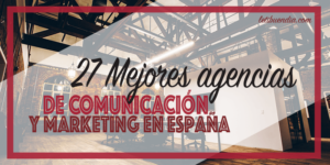 27 mejores agencias marketing